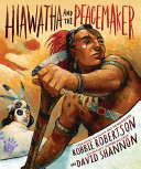 "Image for ""Hiawatha and the Peacemaker"""