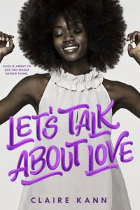 Let's Talk About Love book cover (an image of a young black woman with extremely curly hair and a white blouse, mid-dance, with muted colors except for the bright purple title)