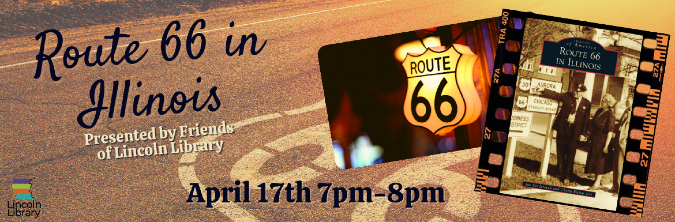 Friends of Lincoln Library present: Route 66 in Illinois with Joe Sonderman & Cheryl Eichar Jett April 17th 7PM